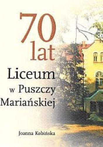 Okładka książki 70 lat Liceum w Puszczy Mariańskiej