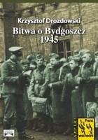 Bitwa o Bydgoszcz 1945