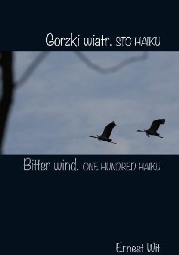 Okładka książki Gorzki wiatr. Sto haiku