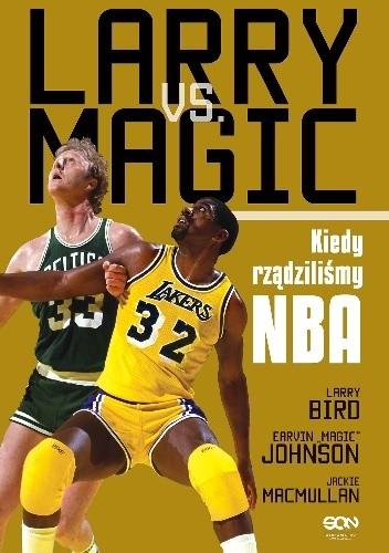 Okładka książki Larry vs Magic. Kiedy rządziliśmy NBA