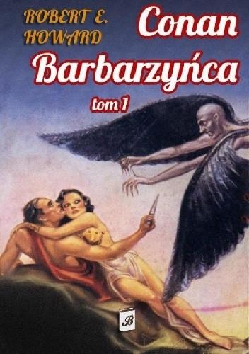 Okładka książki Conan Barbarzyńca. Tom 1