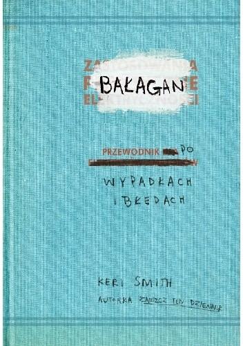 Okładka książki Bałagan: przewodnik po wypadkach i błędach