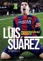 Luis Suárez. Przekraczając granice. Autobiografia