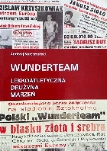 Okładka książki Wunderteam. Lekkoatletyczna drużyna marzeń