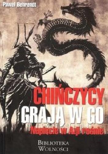 Okładka książki Chińczycy grają w go. Napięcie w Azji rośnie