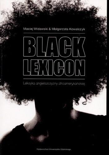 Okładka książki Black lexicon. Leksyka angielszczyzny afroamerykańskiej