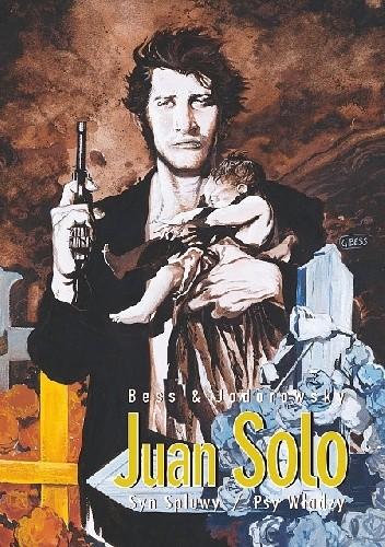 Okładka książki Juan Solo #1: Spluwysyn. Psy Władzy
