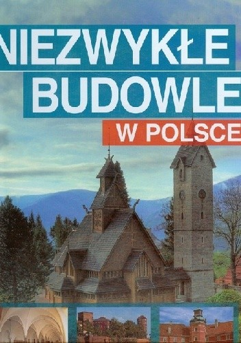 Okładka książki Niezwykłe budowle w Polsce