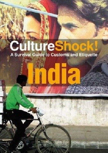 Okładka książki CultureShock! A Survival Guide to Customs and Etiquette. India