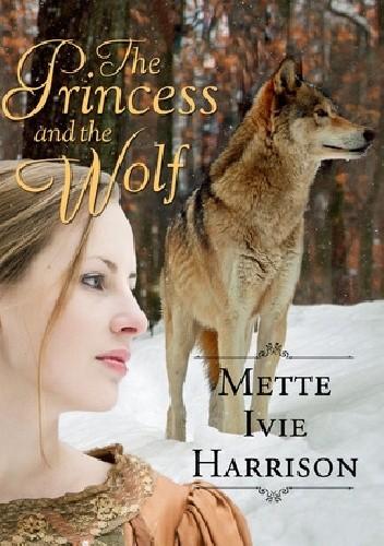 Okładka książki The Princess and the Wolf