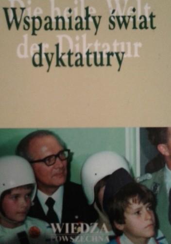 Okładka książki Wspaniały świat dyktatury