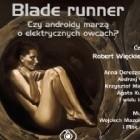 Blade Runner. Czy androidy marzą o elektrycznych owcach?