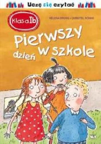 Okładka książki Klasa I b. Pierwszy dzień w szkole