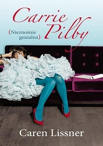 Okładka książki Carrie Pilby. Nieznośnie genialna