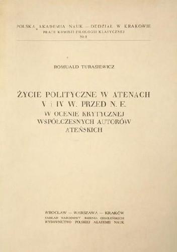 Okładka książki Życie polityczne w Atenach V i IV w. przed n.e. w ocenie krytycznej współczesnych autorów ateńskich