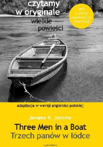 Okładka książki Three Men in a Boat. Trzech panów w łódce. Adaptacja w wersji angielsko-polskiej