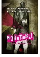 No Future! Historia krakowskiej FMW