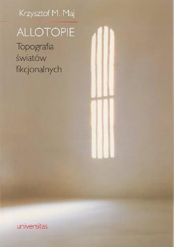 Okładka książki Allotopie. Topografia światów fikcjonalnych