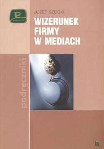 Okładka książki Wizerunek firmy w mediach