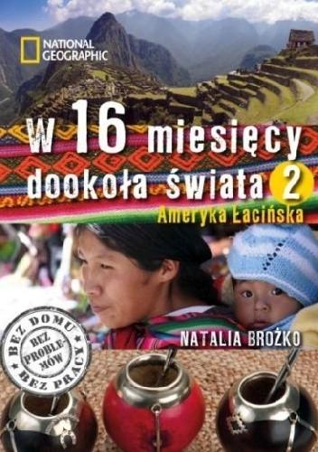 Okładka książki W 16 miesięcy dookoła świata 2. Ameryka Łacińska