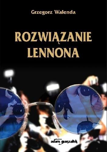 Okładka książki Rozwiązanie Lennona