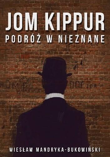 Okładka książki JOM KIPPUR Podróż w nieznane. Tom II Trylogii