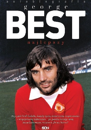 Okładka książki George Best. Najlepszy. Autobiografia