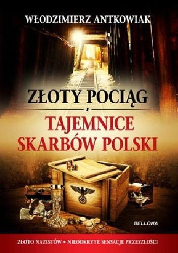 Okładka książki Złoty pociąg i tajemnice skarbów Polski