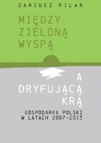 Okładka książki Między zieloną wyspą a dryfującą krą