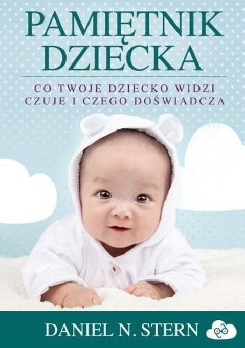 Okładka książki Pamiętnik dziecka. Co twoje dziecko widzi, czuje i czego doświadcza