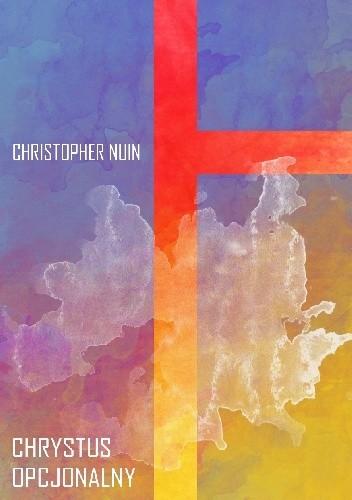 Okładka książki Chrystus opcjonalny
