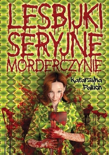 Okładka książki Lesbijki seryjne morderczynie