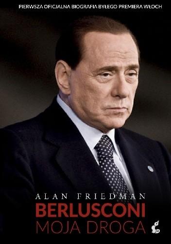 Okładka książki Berlusconi. Moja droga.