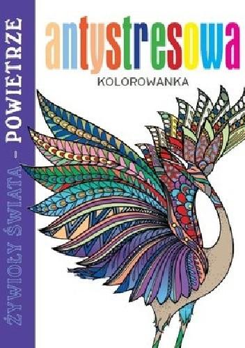 Okładka książki Antystresowa kolorowanka. Żywioły Świata - Powietrze