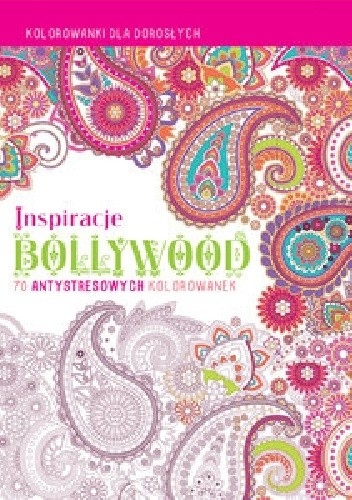 Okładka książki Inspiracje Bollywood. Kolorowanki dla dorosłych