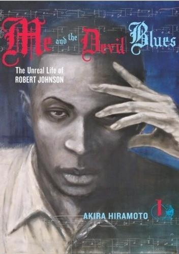 Okładka książki Me and the Devil Blues #1: The Unreal Life of Robert Johnson