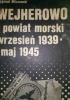 WEJHEROWO i powiat morski wrzesień 1939 -maj 1945