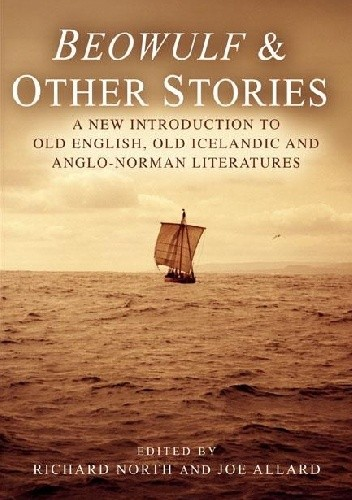 Okładka książki Beowulf & Other Stories: A New Introduction to Old English, Old Icelandic and Anglo-Norman Literature