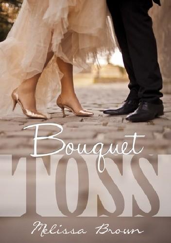 Okładka książki Bouquet Toss