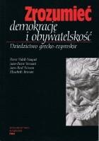 Zrozumieć demokrację i obywatelskość. Dziedzictwo grecko-rzymskie