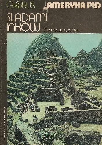 Okładka książki Śladami Inków. Ameryka Płd.