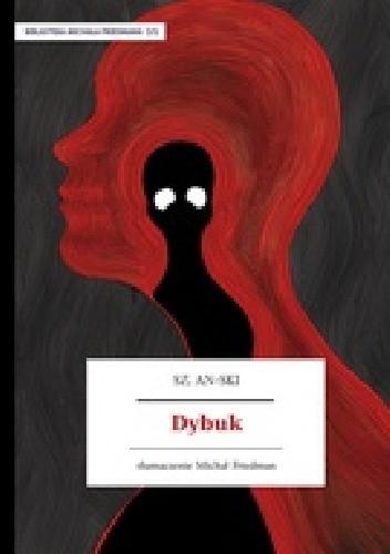 Okładka książki Dybuk. Między dwoma światami. Legenda dramatyczna w 4 aktach