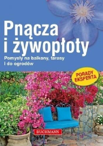 Okładka książki Pnącza i żywopłoty. Pomysły na balkony, tarasy i do ogrodów