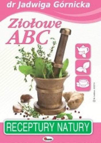 Okładka książki Ziołowe ABC. Receptury natury