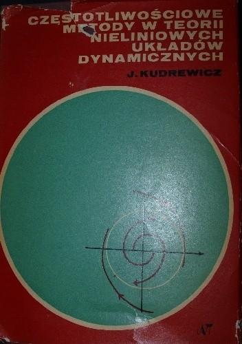 Okładka książki Częstotliwościowe metody w teorii nieliniowych układów dynamicznych