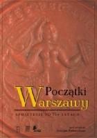 Początki Warszawy. Spojrzenie po 700 latach