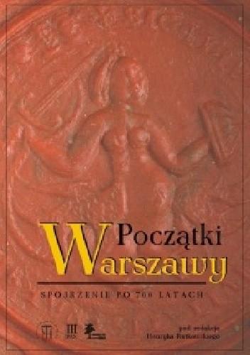Okładka książki Początki Warszawy. Spojrzenie po 700 latach