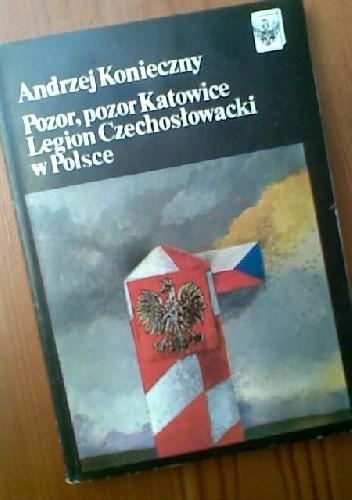 Okładka książki Pozor, pozor Katowice. Legion Czechosłowacki w Polsce