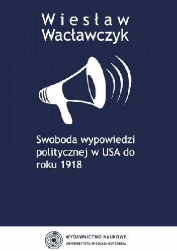 Okładka książki Swoboda wypowiedzi politycznej w USA do roku 1918