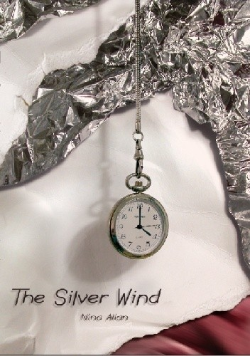 Okładka książki The Silver Wind: Four Stories of Time Disrupted